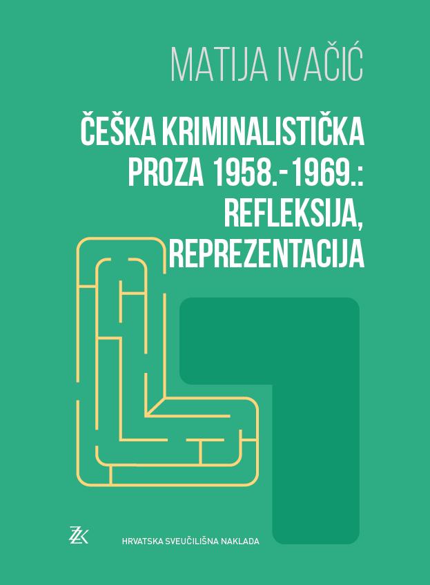 ČEŠKA KRIMINALISTIČKA PROZA 1958.-1969.: REFLEKSIJA, REPREZENTACIJA