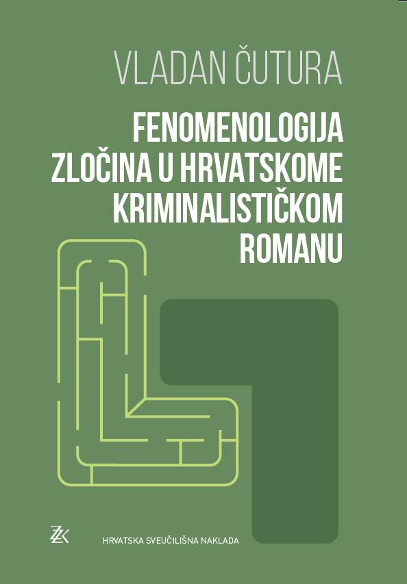 FENOMENOLOGIJA ZLOČINA U HRVATSKOME KRIMINALISTIČKOM ROMANU