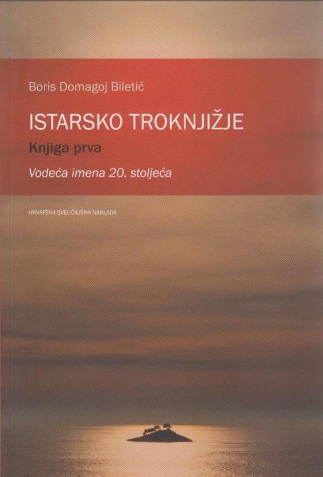 ISTARSKO TROKNJIŽJE: vodeća imena 20. stoljeća (knjiga prva)