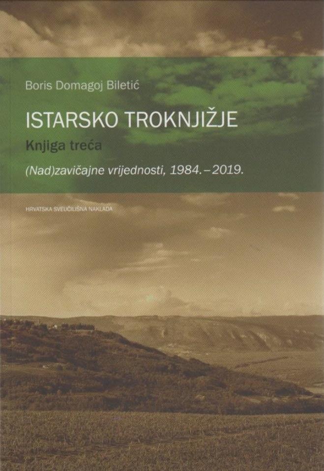 ISTARSKO TROKNJIŽJE: (nad)zavičajne vrijednosti, 1984.-2019. (knjiga treća)