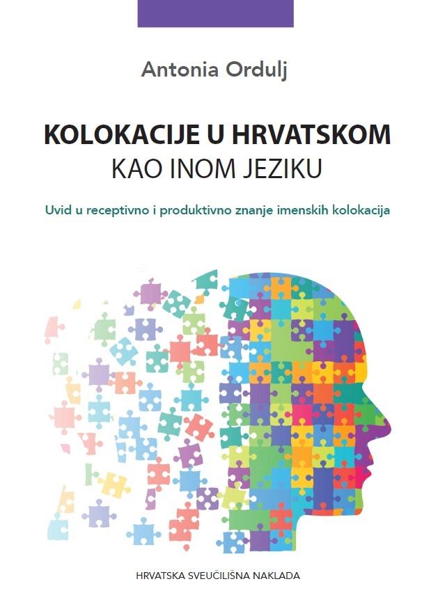 KOLOKACIJE U HRVATSKOM KAO INOM JEZIKU-Uvid u receptivno i produktivno znanje imenskih kolokacija