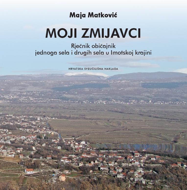 MOJI ZMIJAVCI - Rječnik običajnik jednoga sela i drugih sela u Imotskoj krajini