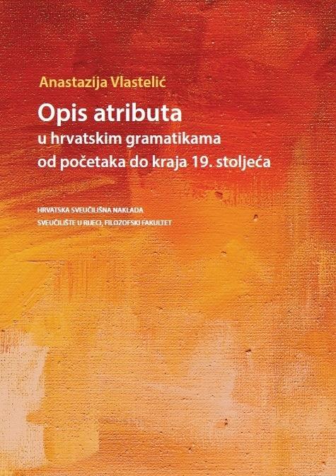 OPIS ATRIBUTA u hrvatskim gramatikama od početaka do kraja 19. stoljeća