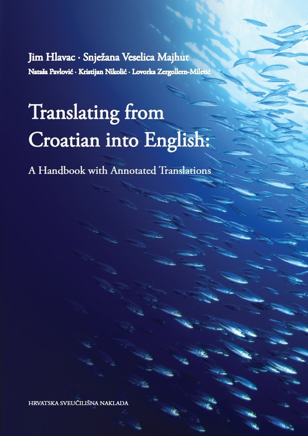 TRANSLATING FROM CROATIAN INTO ENGLISH: A Handbook with Annotated Translations