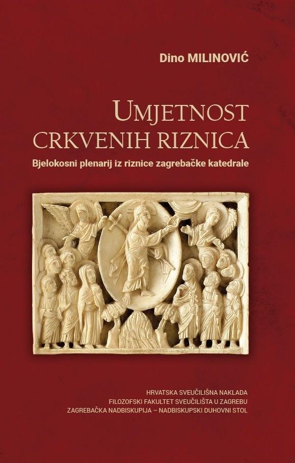 UMJETNOST CRKVENIH RIZNICA  Bjelokosni plenarij iz riznice zagrebačke katedrale