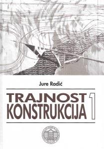 Trajnost konstrukcija 1, J  Radić | Hrvatska sveučilišna naklada