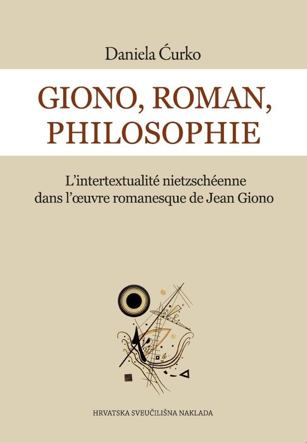 GIONO, ROMAN, PHILOSOPHIE -  L'intertextualité nietzschéenne dans l'oeuvre romanesque de Jean Giono