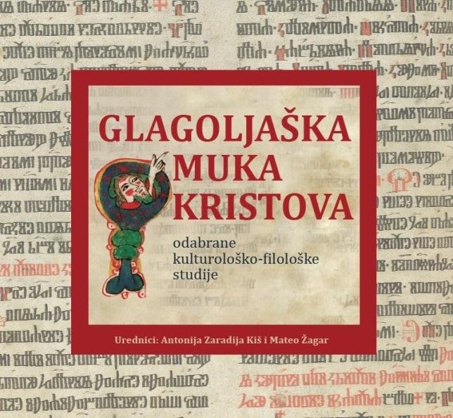 GLAGOLJAŠKA MUKA KRISTOVA odabrane kulturološko - filološke studije