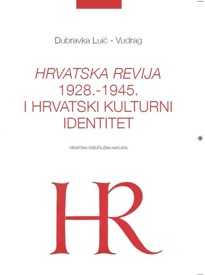 HRVATSKA REVIJA 1928.-1945. I HRVATSKI KULTURNI IDENTITET