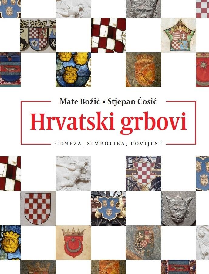 HRVATSKI GRBOVI Geneza, simbolika, povijest
