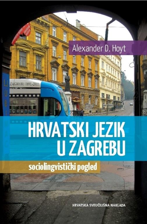 HRVATSKI JEZIK U ZAGREBU - Sociolingvistički pogled