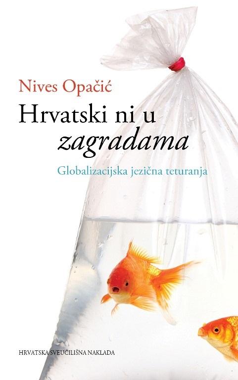 HRVATSKI NI U ZAGRADAMA Globalizacijska jezična teturanja