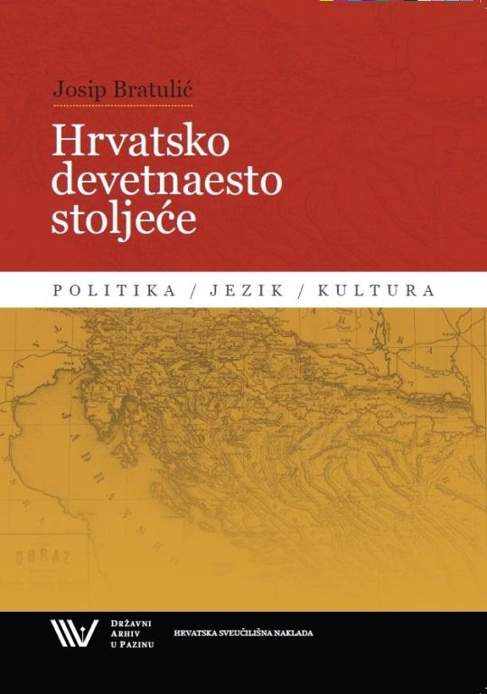 HRVATSKO DEVETNAESTO STOLJEĆE - Politika, jezik, kultura