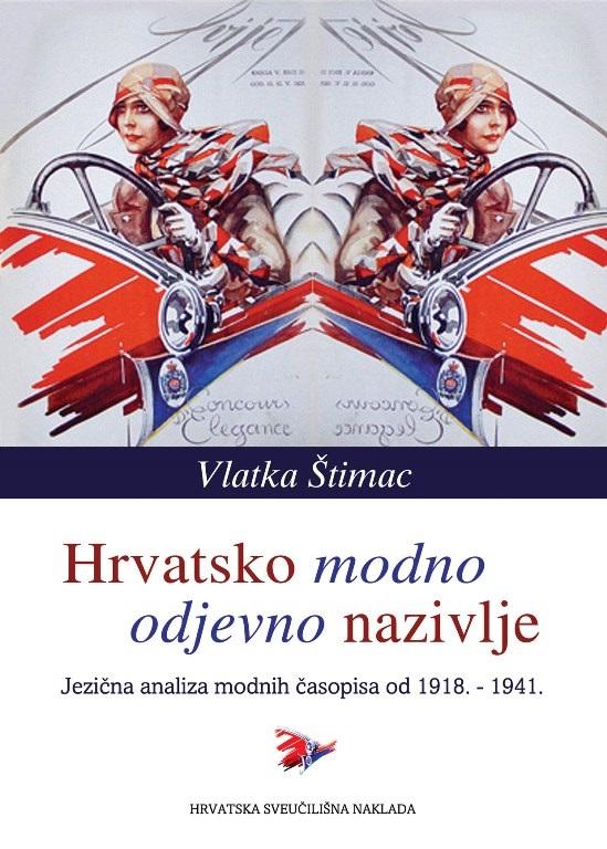 HRVATSKO MODNO - ODJEVNO NAZIVLJE Jezična analiza modnih časopisa od 1918.-1941.