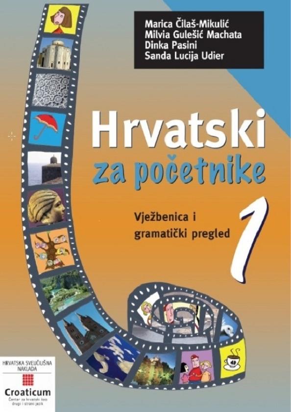 HRVATSKI ZA POČETNIKE 1 -  Vježbenica i gramatički pregled, II dopunjeno izdanje