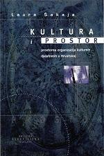 KULTURA I PROSTOR Prostorna organizacija kulturnih djelatnosti u Hrvatskoj