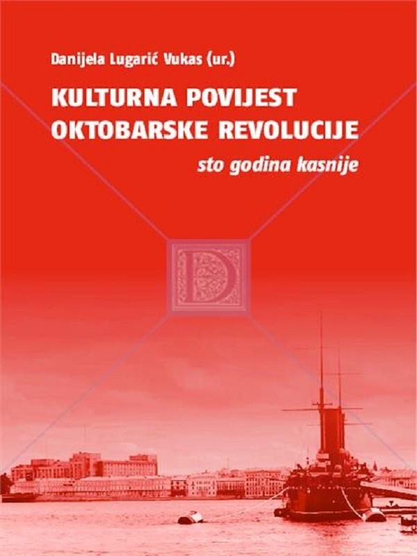 KULTURNA POVIJEST OKTOBARSKE REVOLUCIJE: sto godina kasnije