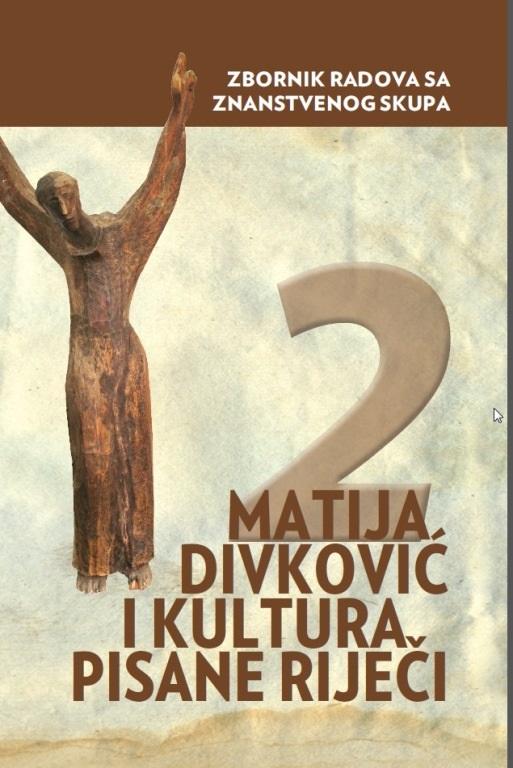 MATIJA DIVKOVIĆ I KULTURA PISANE RIJEČI 2