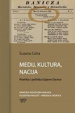 MEDIJ, KULTURA, NACIJA - Poetika i politika Gajeve Danice