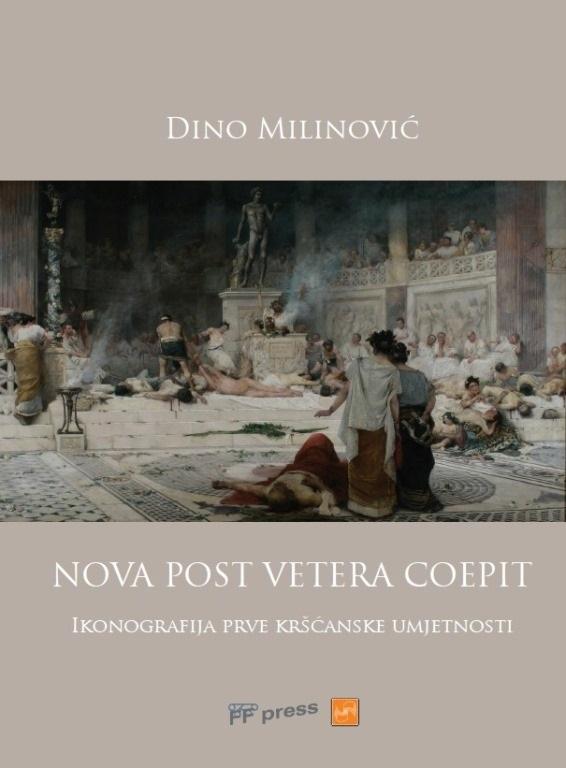 NOVA POST VETERA COEPIT-Ikonografija prve kršćanske umjetnosti