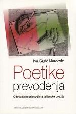 POETIKE PREVOĐENJA  -  O hrvatskim prijevodima talijanske poezije