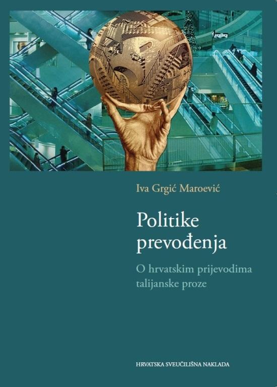 POLITIKE PREVOĐENJA - O hrvatskim prijevodima talijanske proze