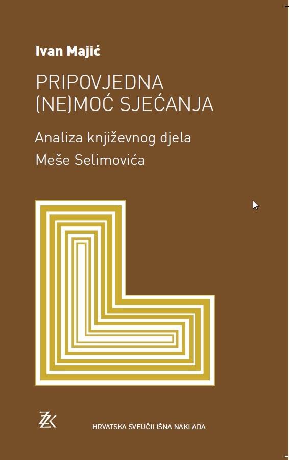 PRIPOVJEDNA (NE)MOĆ SJEĆANJA - Analiza književnog djela Meše Selimovića