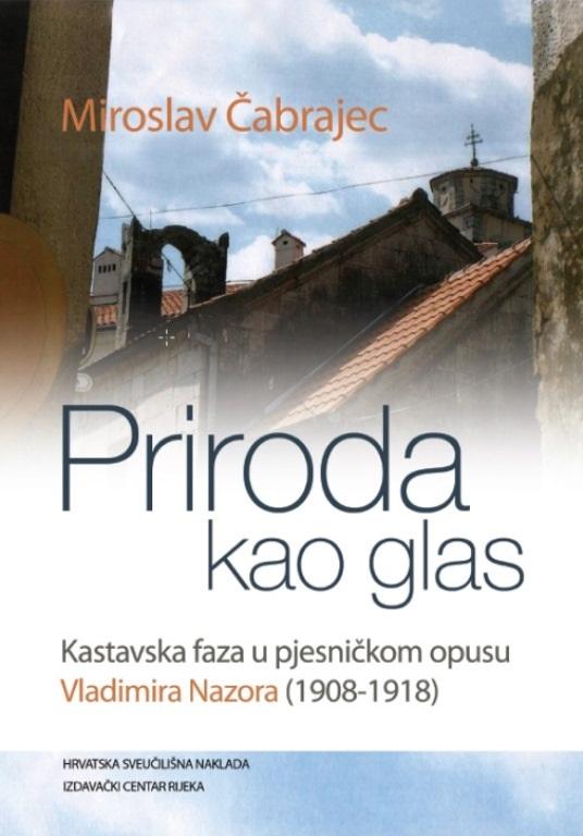 PRIRODA KAO GLAS - Kastavska faza u pjesničkom opusu Vladimira Nazora (1908-1918)