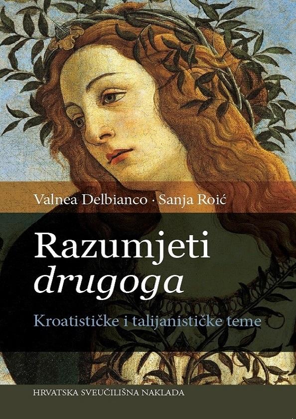 RAZUMJETI DRUGOGA - Kroatističke i talijanističke teme