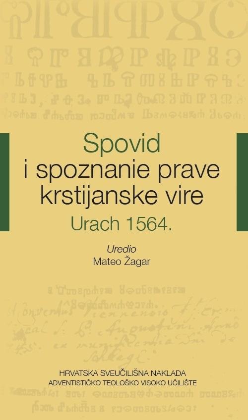 SPOVID I SPOZNANIE PRAVE KRSTIJANSKE VIRE, URACH 1564.