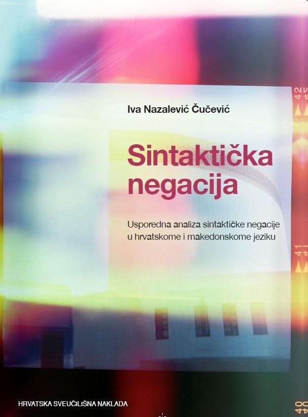 SINTAKTIČKA NEGACIJA Usporedna analiza sintaktičke negacije u hrvatskome i makedonskome jeziku
