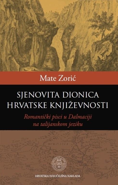 SJENOVITA DIONICA HRVATSKE KNJIŽEVNOSTI - Romantički pisci u Dalmaciji na talijanskom jeziku