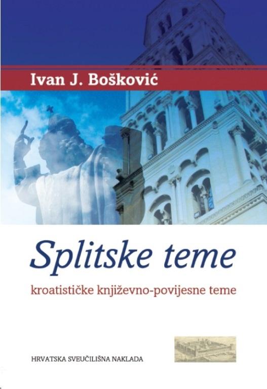 SPLITSKE TEME Kroatističke književno-povijesne teme