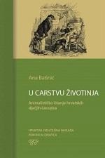 U CARSTVU ŽIVOTINJA Animalističko čitanje hrvatskih dječijih časopisa