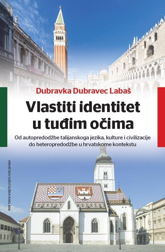 VLASTITI IDENTITET U TUĐIM OČIMA -      Od autopredodžbe talijanskoga jezika, kulture i civilizacije do heteropredodžbe u hrvatskome kontekstu