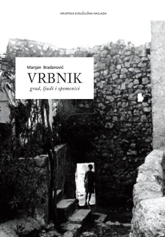 VRBNIK - Grad, ljudi i spomenici
