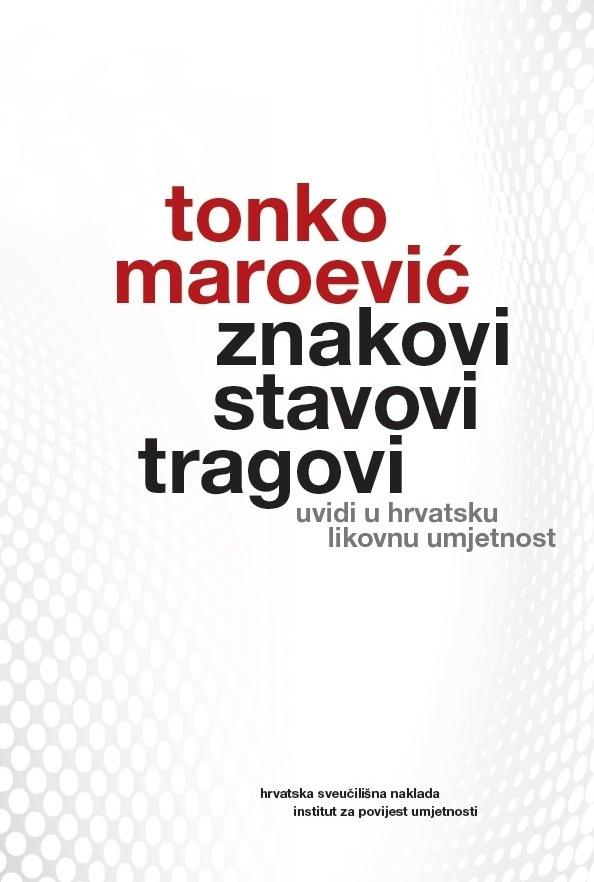 ZNAKOVI, STAVOVI, TRAGOVI -Uvidi u hrvatsku likovnu umjetnost